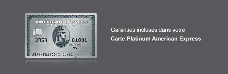 Garanties incluses de la Carte Platinum American Express