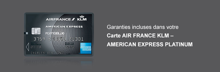 Garanties dans la Carte AIR FRANCE KLM - AMEX PLATINUM