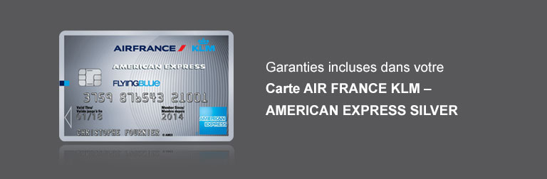 Garanties incluses Carte AIR FRANCE KLM - AMEX SILVER